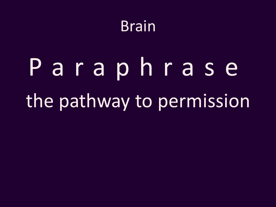 Brain Paraphrase the pathway to permission