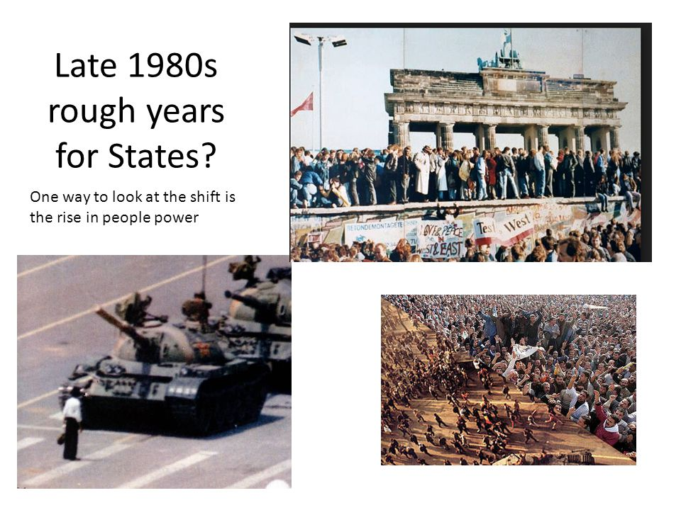 Late 1980s rough years for States One way to look at the shift is the rise in people power