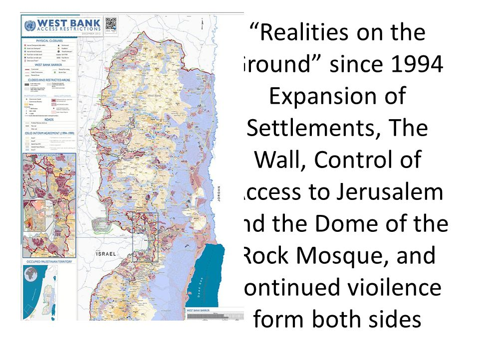 """""""Realities on the Ground"""" since 1994 Expansion of Settlements, The Wall, Control of Access to Jerusalem and the Dome of the Rock Mosque, and continued"""