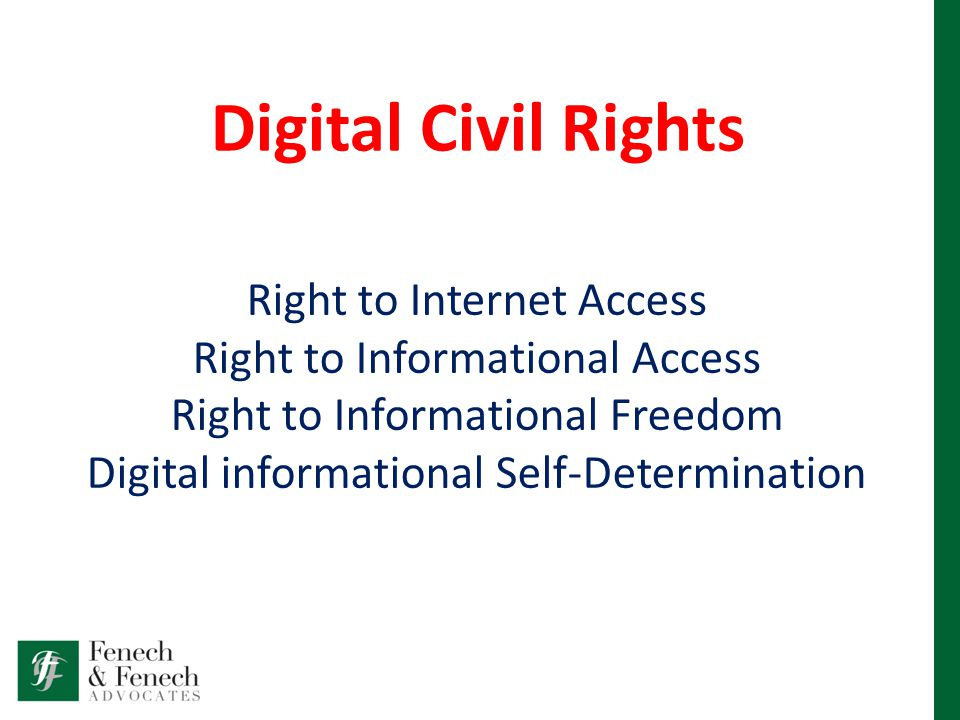 Digital Civil Rights Right to Internet Access Right to Informational Access Right to Informational Freedom Digital informational Self-Determination