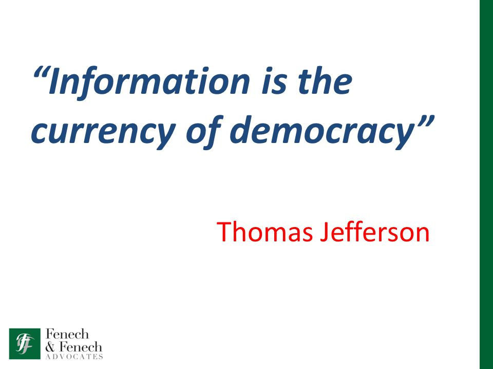 Information is the currency of democracy Thomas Jefferson