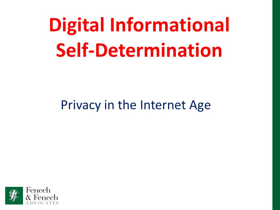 Digital Informational Self-Determination Privacy in the Internet Age