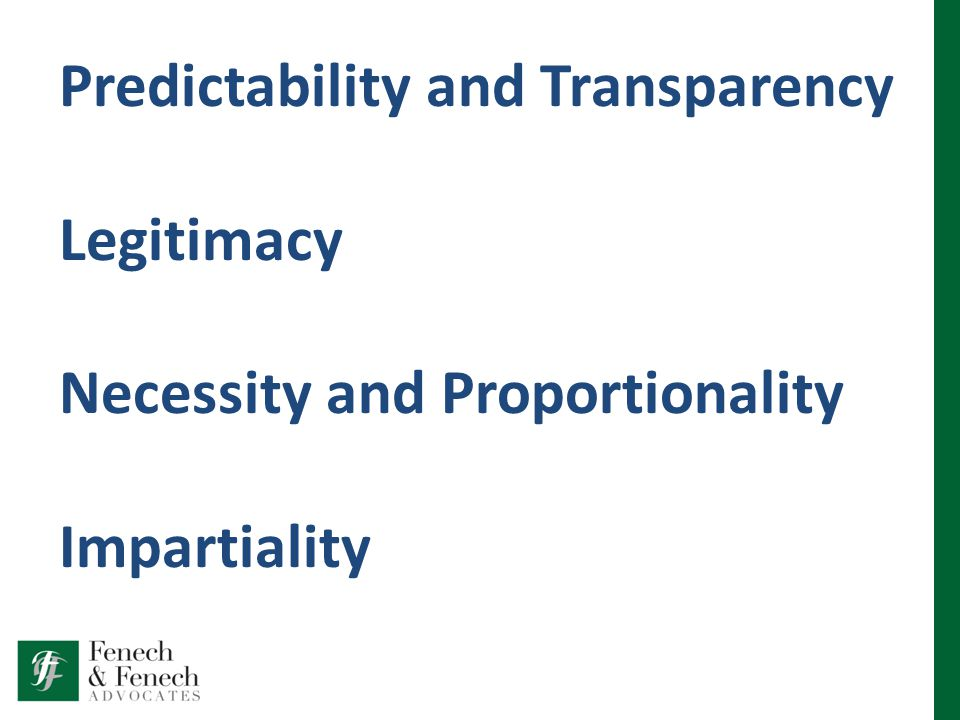 Predictability and Transparency Legitimacy Necessity and Proportionality Impartiality