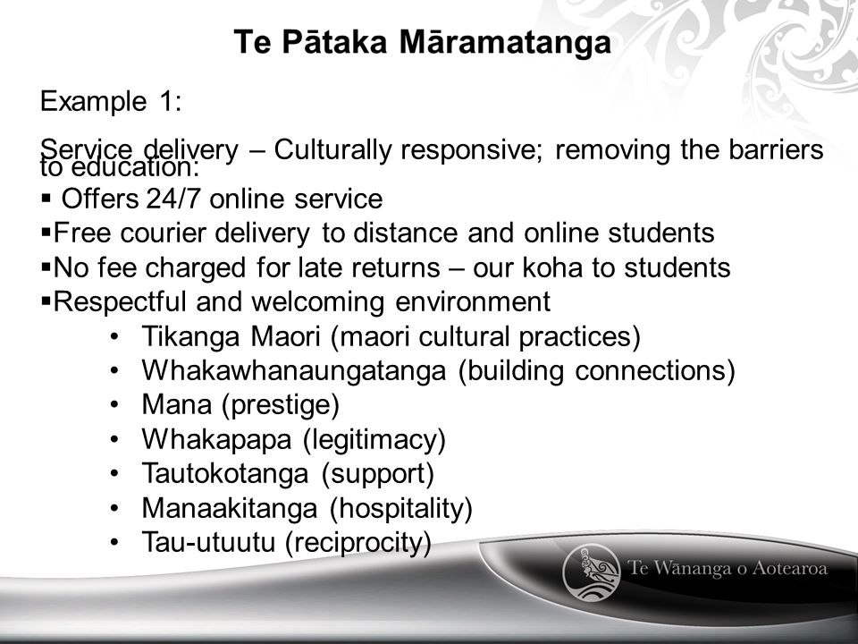 Example 2: Information Literacy - ( Don t teach me about my culture but use my culture to teach me ) Referencing sources of Information – indigenous people acknowledge their oral sources – using this as a basis: We have developed an APA tutorial using the concept of whakapapa Plus an APA Haka - as indigenous people like to learn using all senses