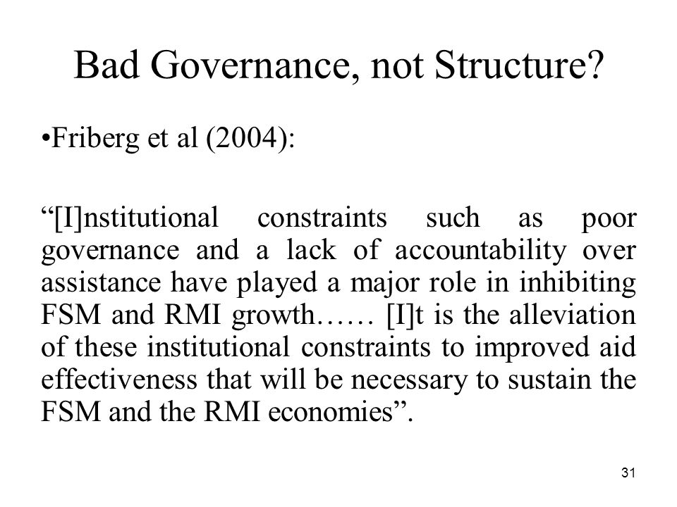 31 Bad Governance, not Structure.