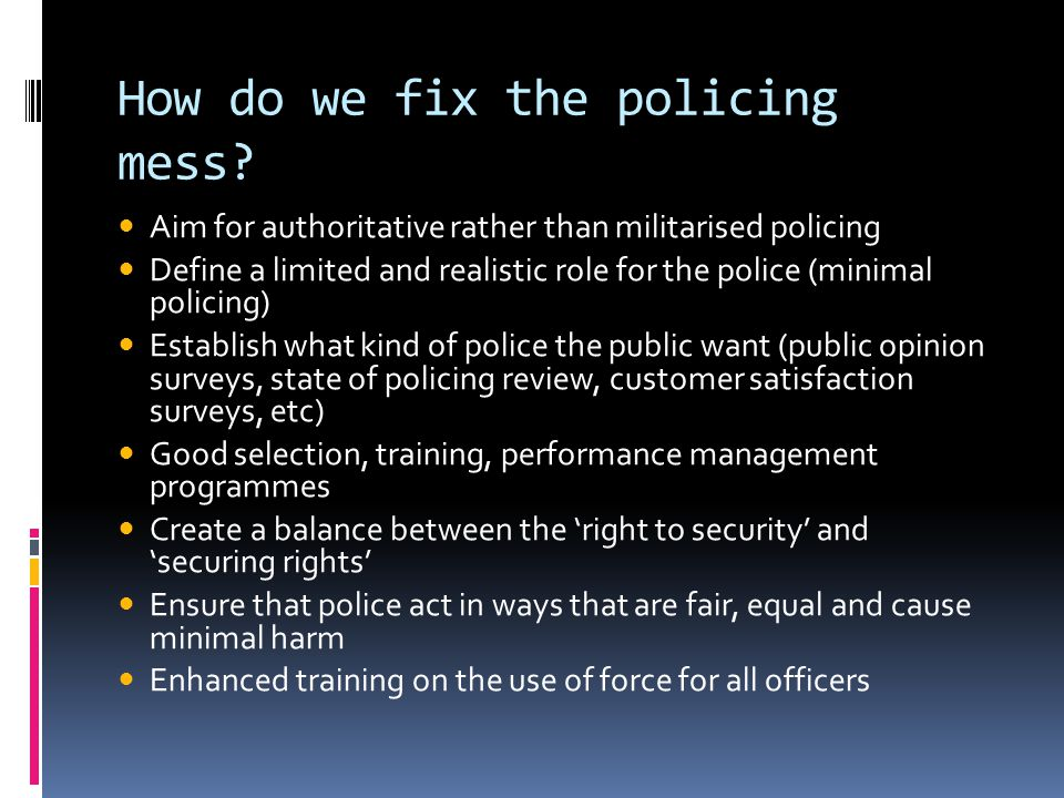 How do we fix the policing mess.