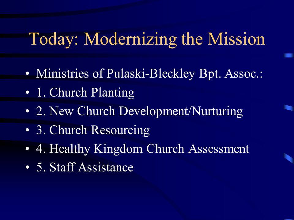 Today: Modernizing the Mission Ministries of Pulaski-Bleckley Bpt.
