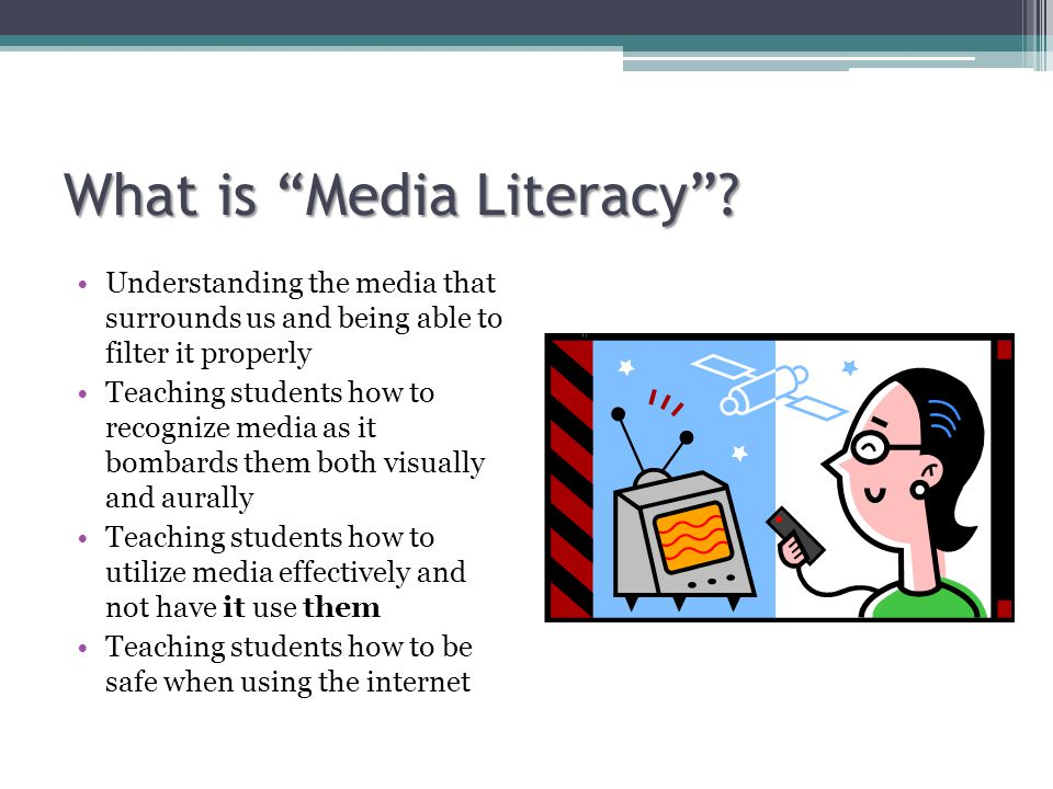 What is Media Literacy .