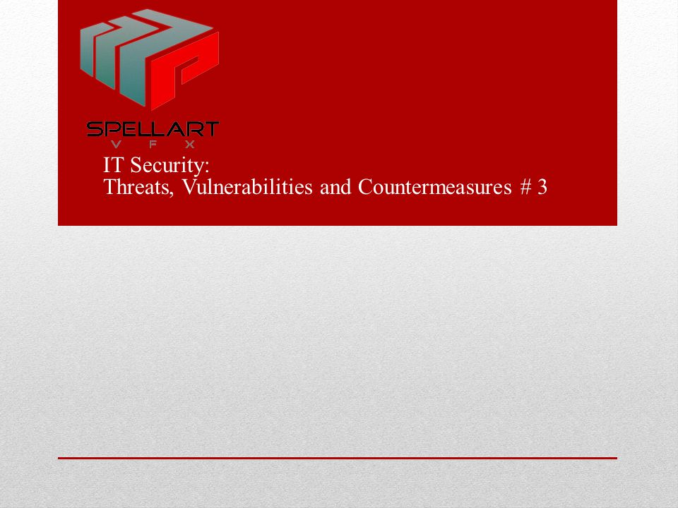 IT Security: Threats, Vulnerabilities and Countermeasures # 3