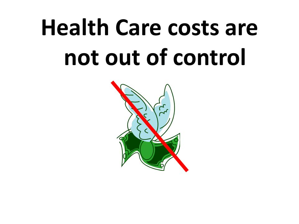 Health Care costs are not out of control