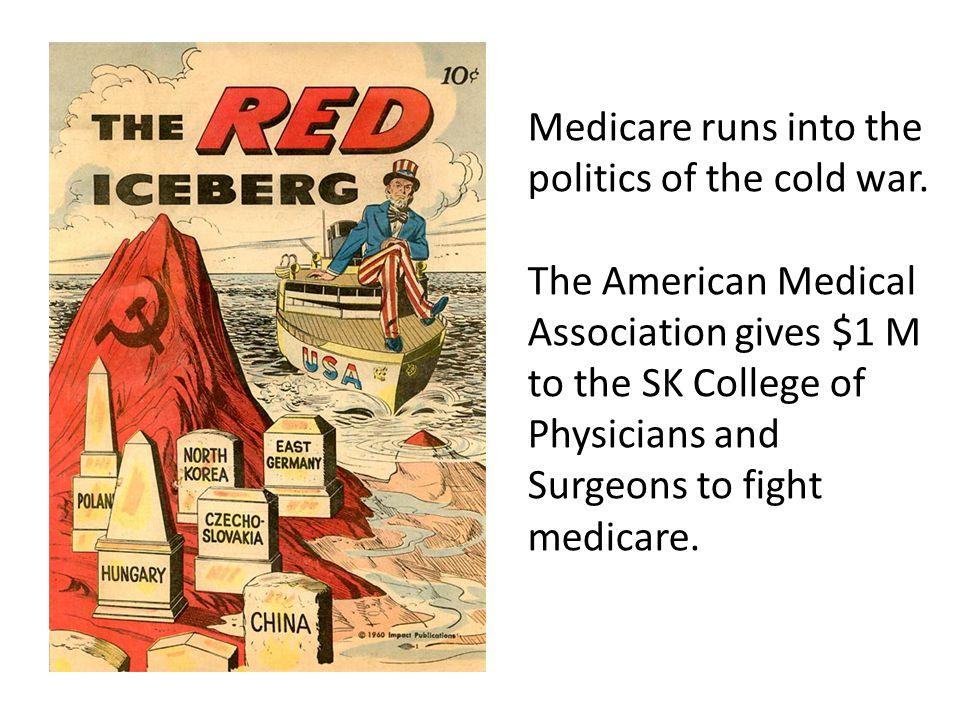 Medicare runs into the politics of the cold war.