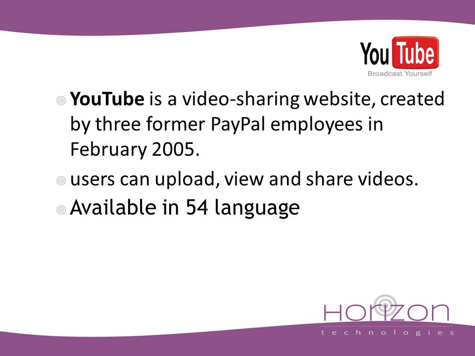 YouTube is a video-sharing website, created by three former PayPal employees in February 2005.