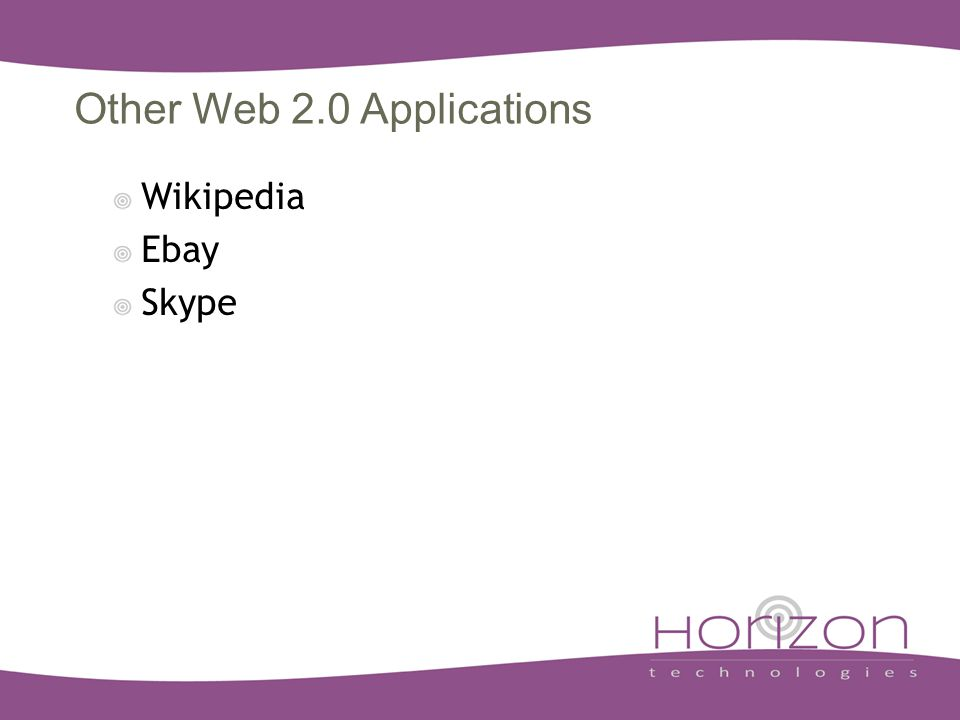Other Web 2.0 Applications Wikipedia Ebay Skype