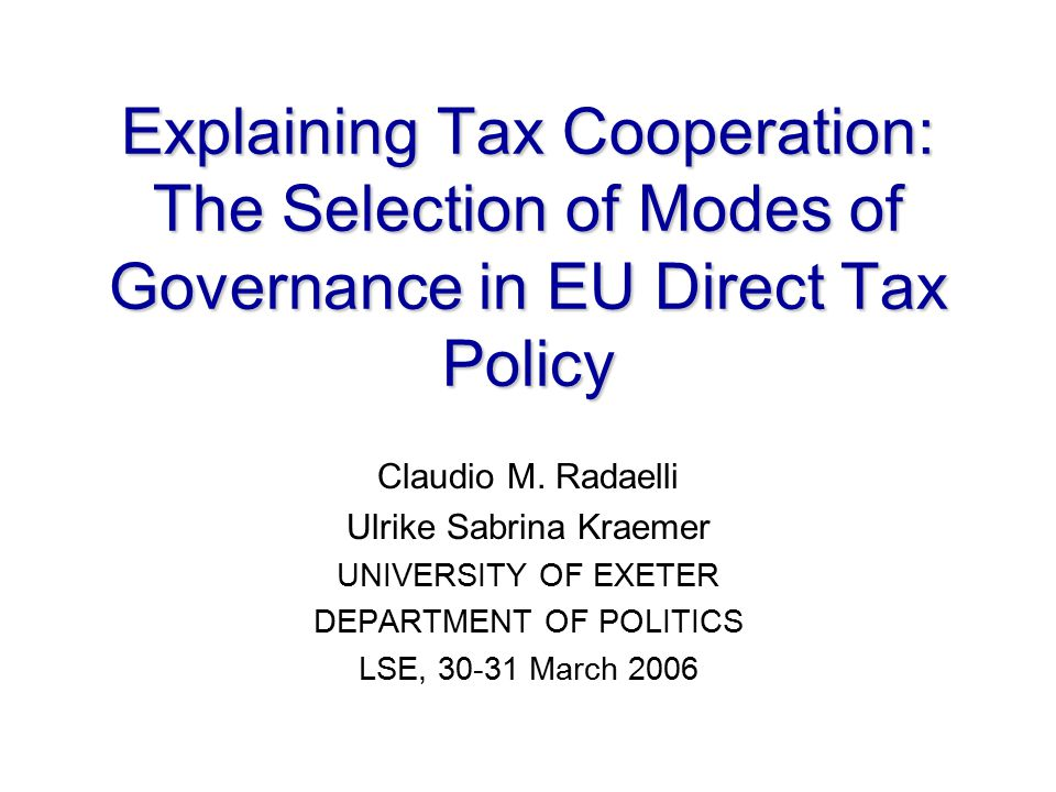 Explaining Tax Cooperation: The Selection of Modes of Governance in EU Direct Tax Policy Claudio M.