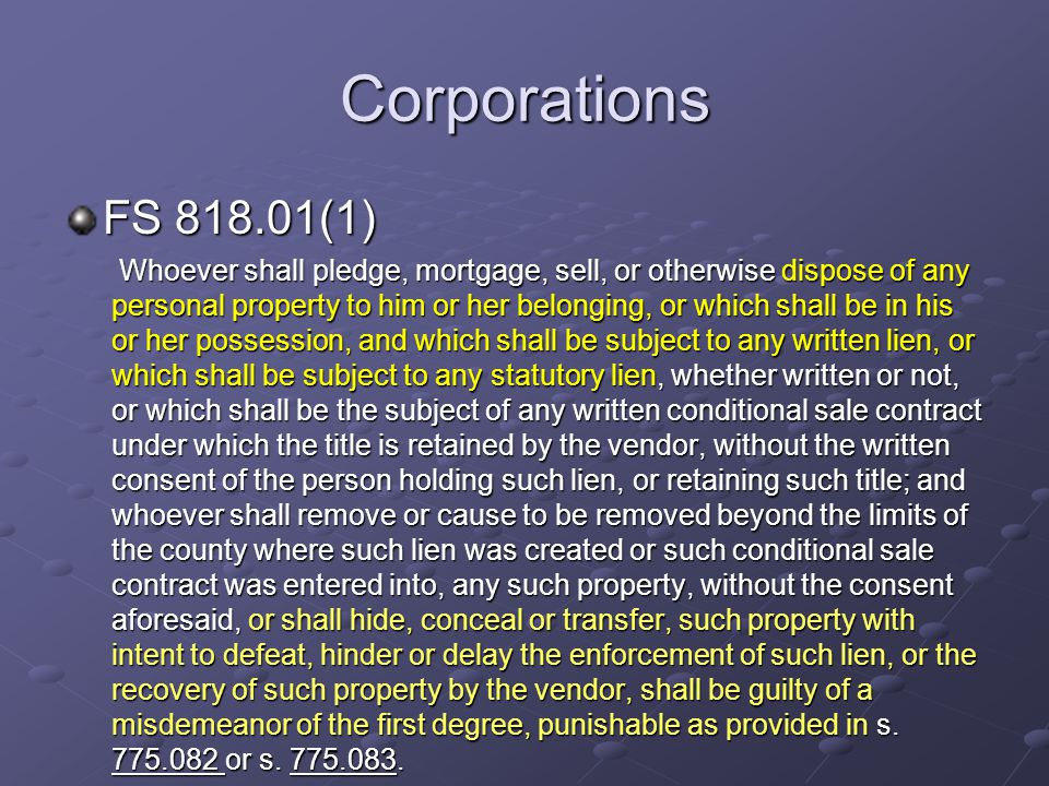 Corporations FS 818.01(1) Whoever shall pledge, mortgage, sell, or otherwise dispose of any personal property to him or her belonging, or which shall
