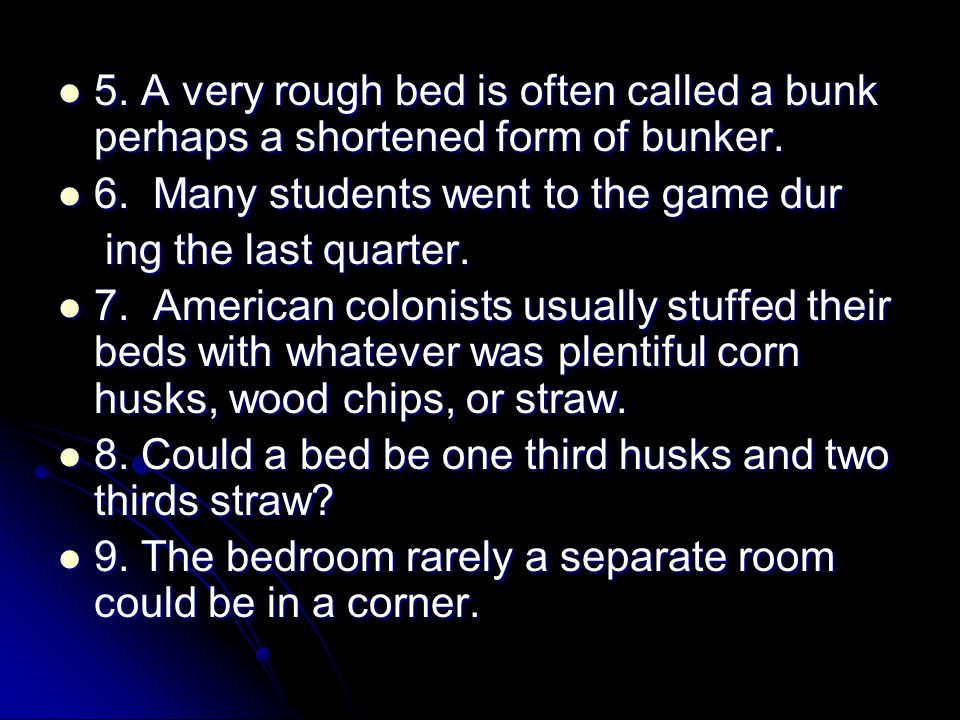 5. A very rough bed is often called a bunk perhaps a shortened form of bunker.