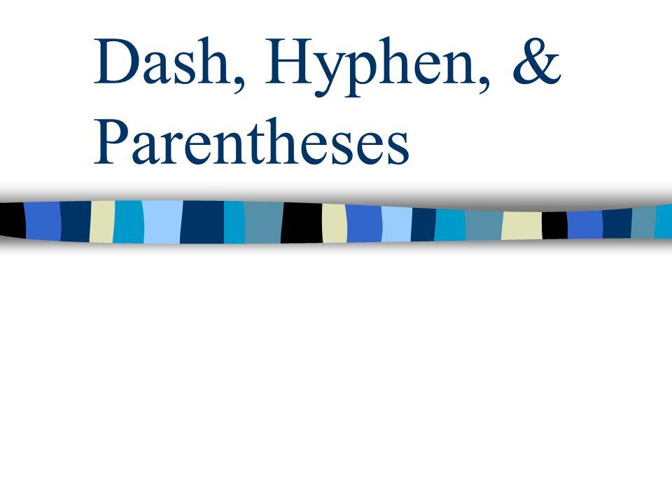 Dash, Hyphen, & Parentheses