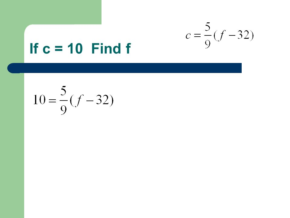 If c = 10 Find f