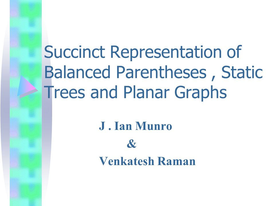Succinct Representation of Balanced Parentheses, Static Trees and Planar Graphs J.