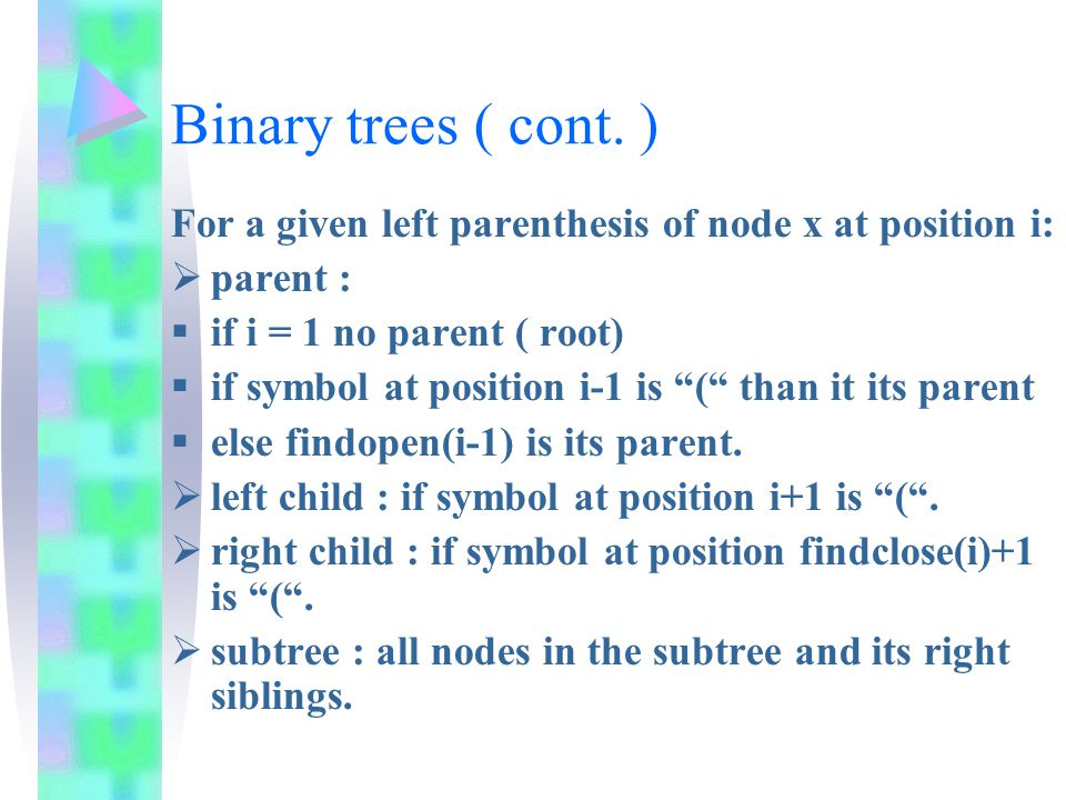 Binary tree - conclusions We can find: parent, size of subtree, left and right child in O(1) using 2n+o(n) bits