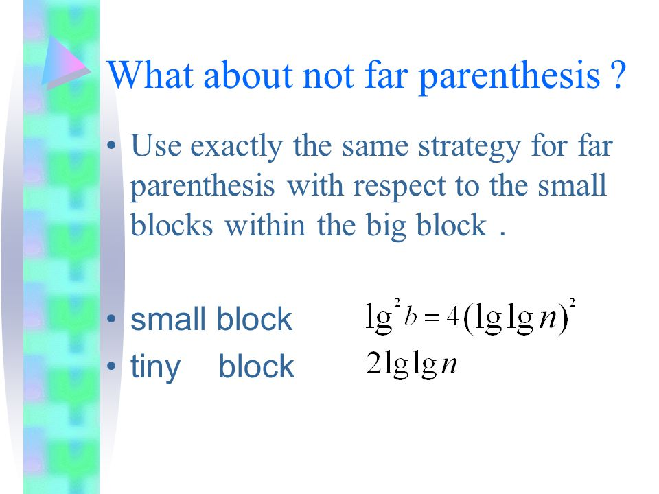 Q:What about not far parenthesis inside small block .