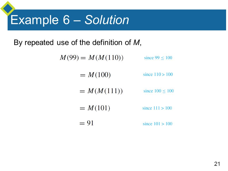 21 Example 6 – Solution By repeated use of the definition of M,