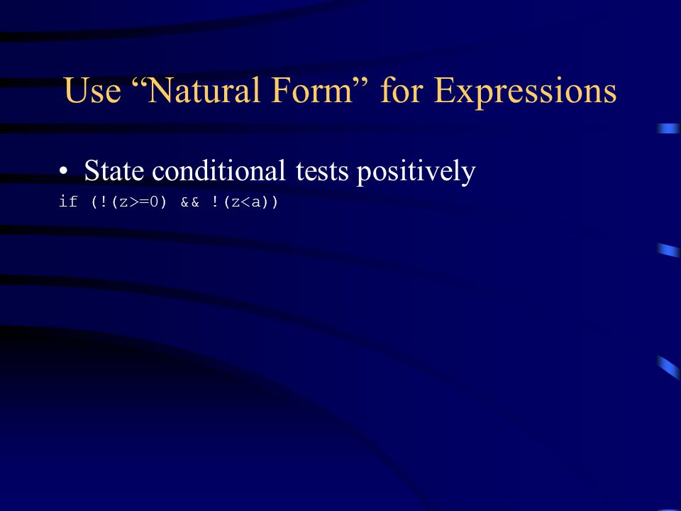 """Use """"Natural Form"""" for Expressions State conditional tests positively if (!(z>=0) && !(z<a))"""