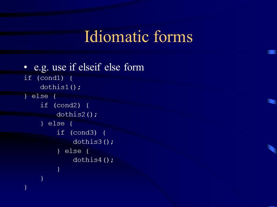 Idiomatic forms e.g.