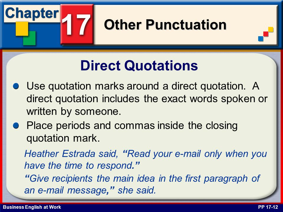 Business English at Work Other Punctuation Direct Quotations PP 17-12 Use quotation marks around a direct quotation.