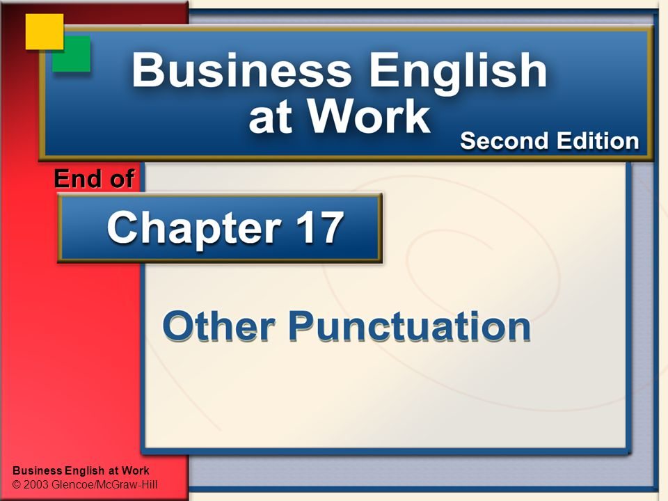 Business English at Work © 2003 Glencoe/McGraw-Hill End of
