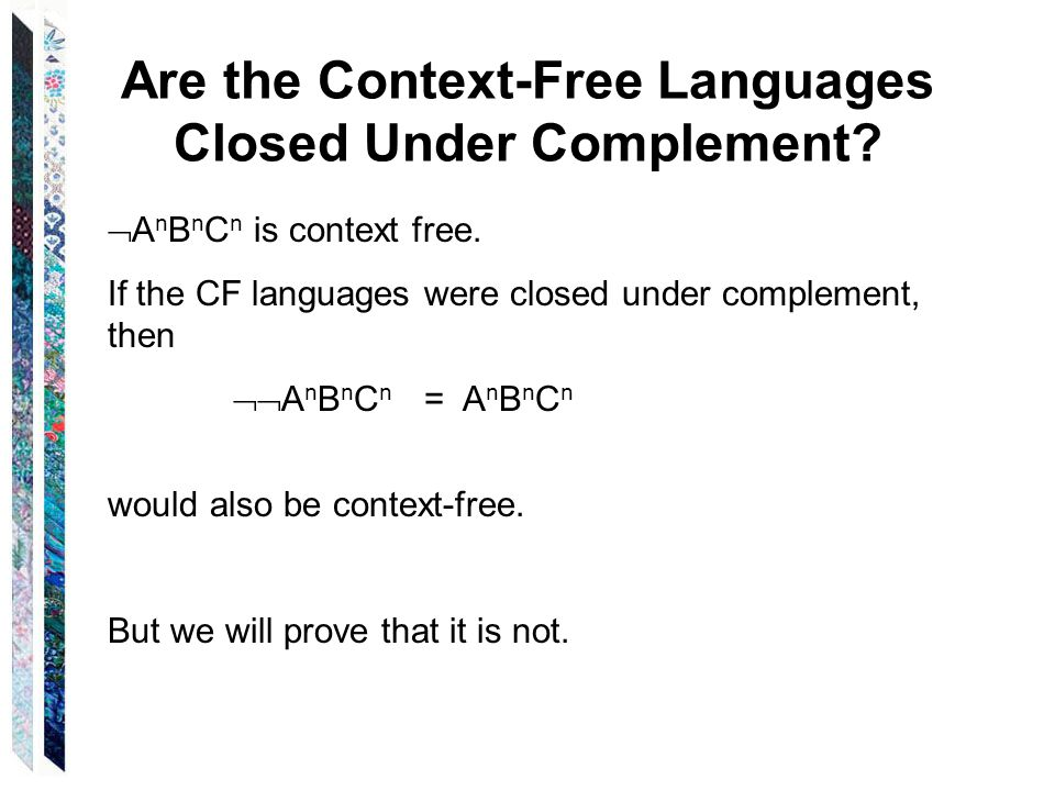 Are the Context-Free Languages Closed Under Complement.