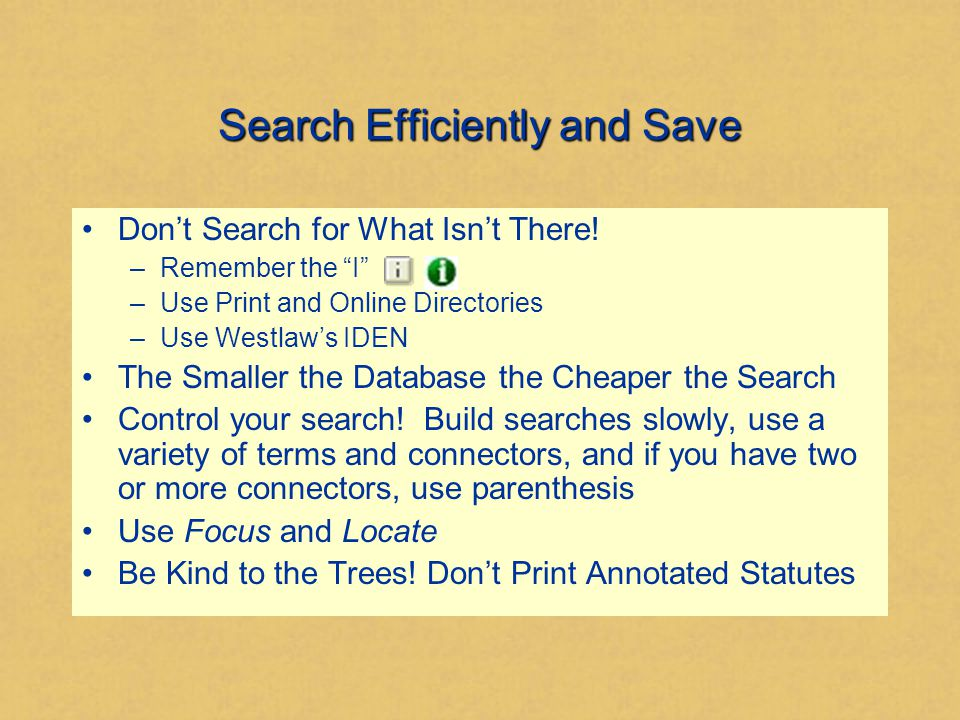 Search Efficiently and Save Don't Search for What Isn't There.