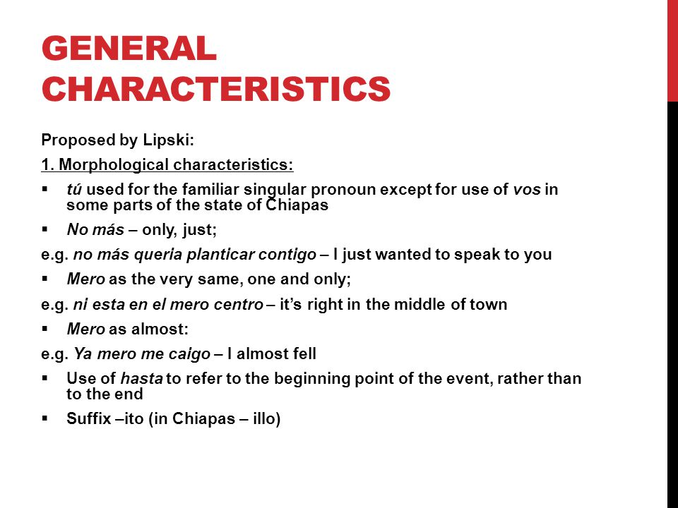 GENERAL CHARACTERISTICS Proposed by Lipski: 1.