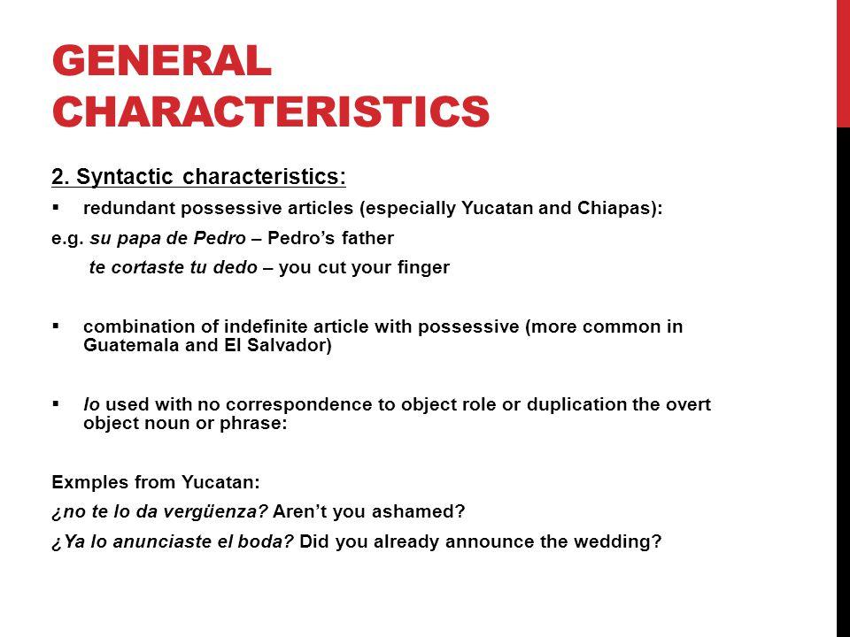 GENERAL CHARACTERISTICS 2.