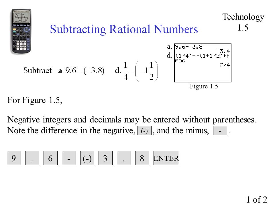 Subtracting Rational Numbers Negative integers and decimals may be entered without parentheses.