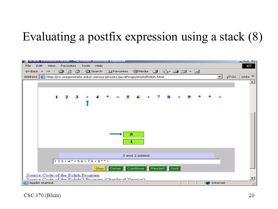 CSC 370 (Blum)20 Evaluating a postfix expression using a stack (8)