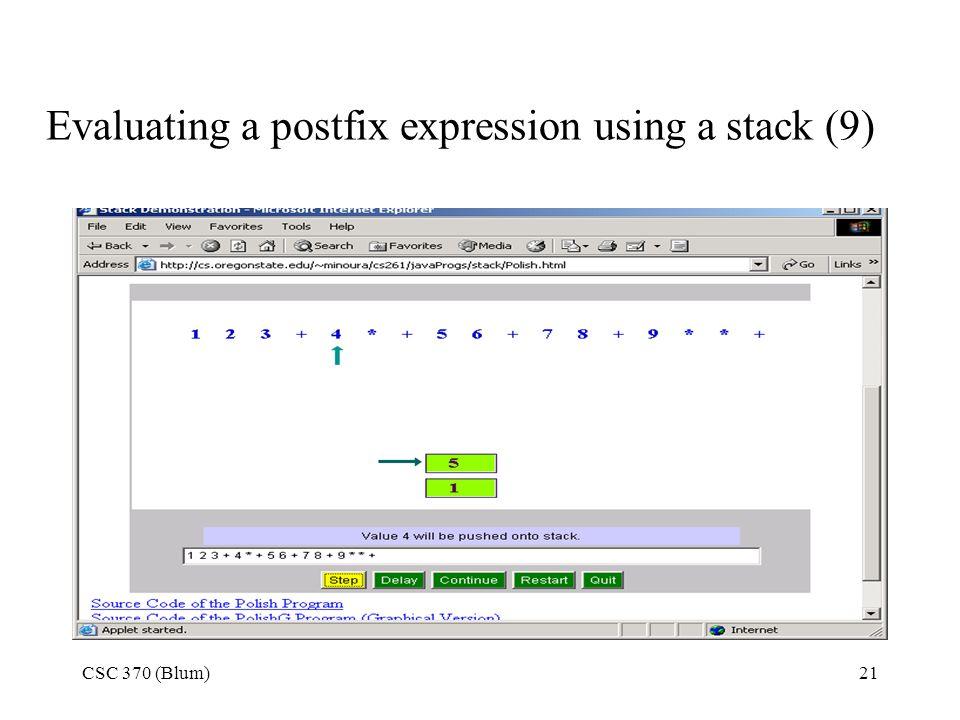 CSC 370 (Blum)21 Evaluating a postfix expression using a stack (9)