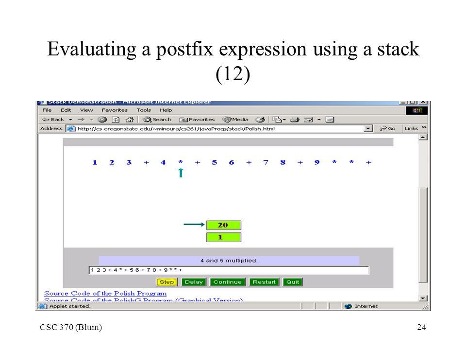 CSC 370 (Blum)24 Evaluating a postfix expression using a stack (12)