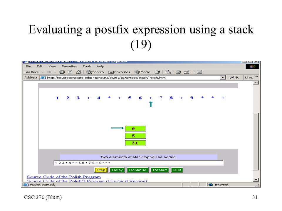 CSC 370 (Blum)31 Evaluating a postfix expression using a stack (19)