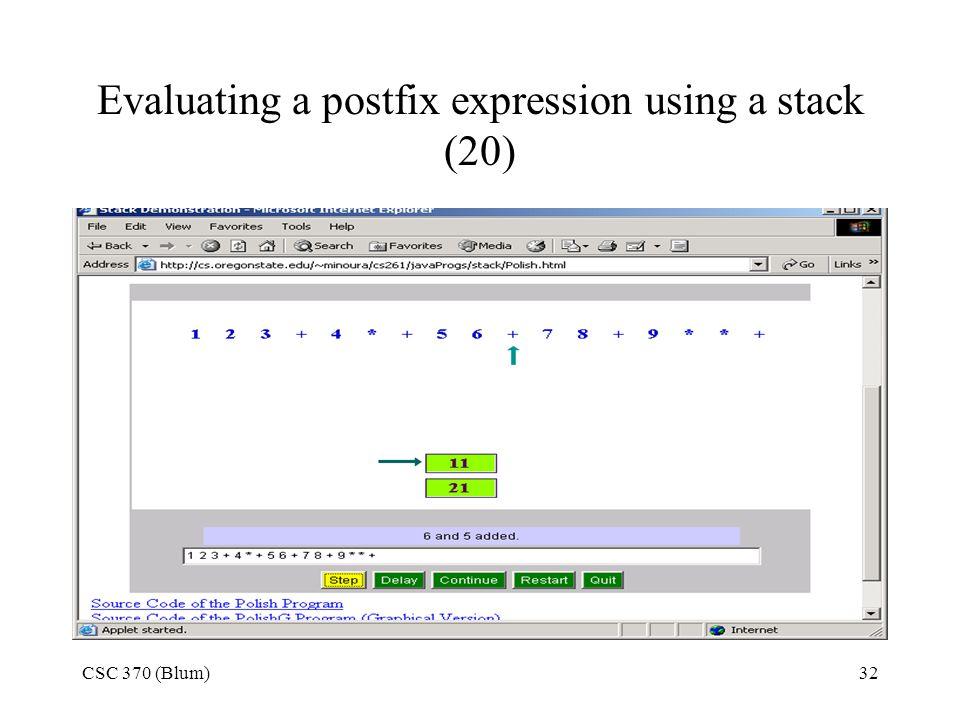 CSC 370 (Blum)32 Evaluating a postfix expression using a stack (20)