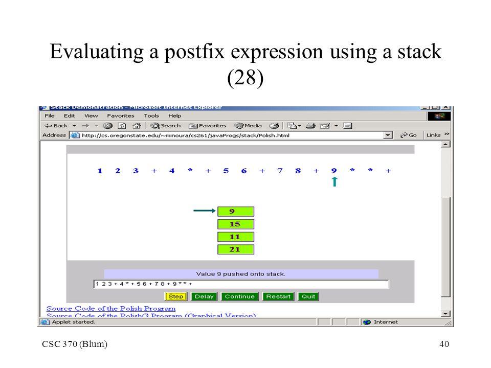 CSC 370 (Blum)40 Evaluating a postfix expression using a stack (28)