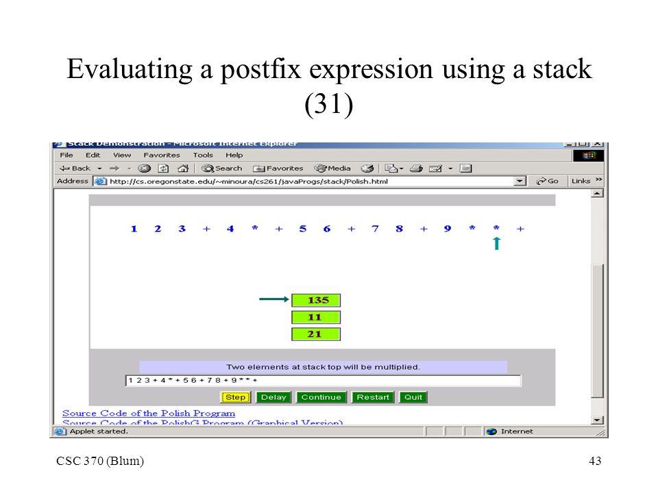 CSC 370 (Blum)43 Evaluating a postfix expression using a stack (31)