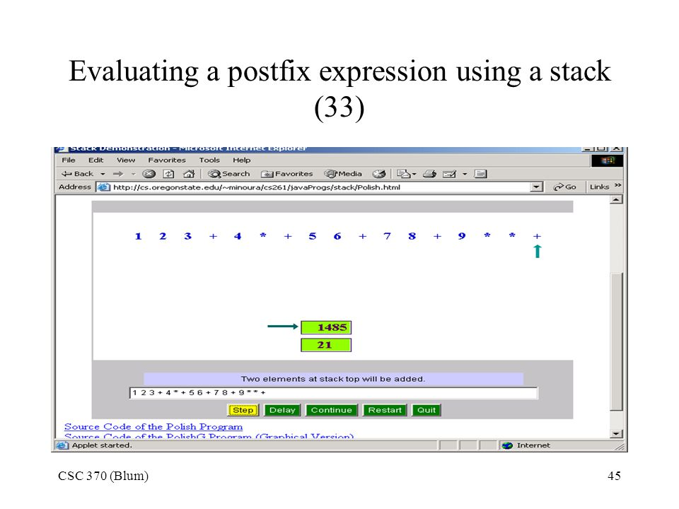CSC 370 (Blum)45 Evaluating a postfix expression using a stack (33)