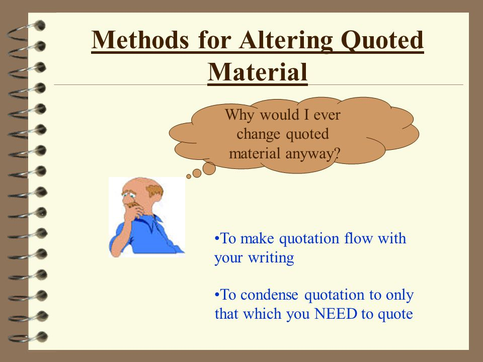 Methods for Altering Quoted Material Why would I ever change quoted material anyway.