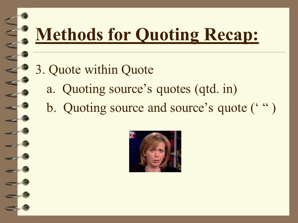 Methods for Quoting Recap: 3. Quote within Quote a.