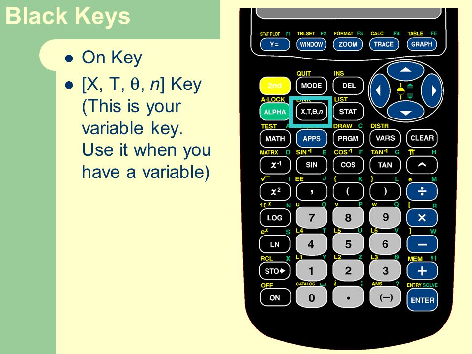 Black Keys On Key [X, T, , n] Key (This is your variable key. Use it when you have a variable)