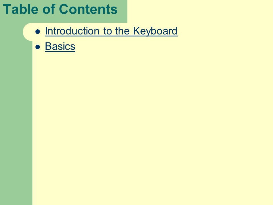 Table of Contents Introduction to the Keyboard Basics