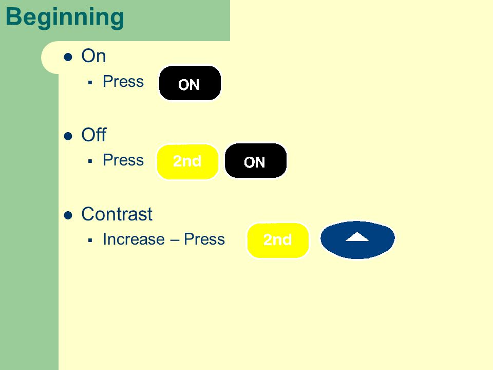Beginning On  Press Off  Press Contrast  Increase – Press
