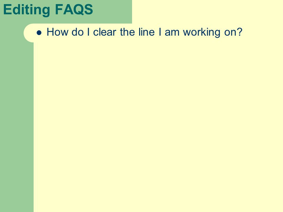 How do I clear the line I am working on