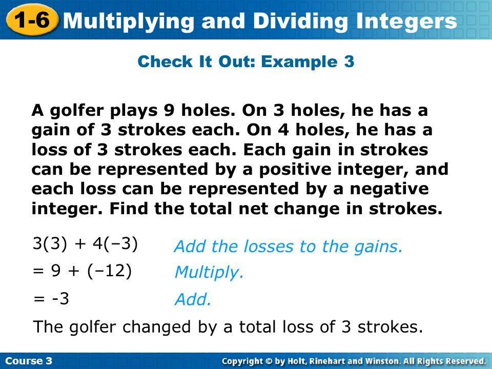 Course 3 1-6 Multiplying and Dividing Integers Check It Out: Example 3 A golfer plays 9 holes.